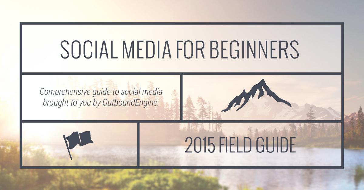 2015 Social Media Guide – Beginner's Edition